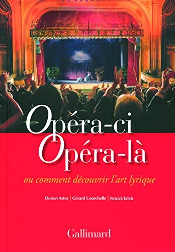 9782070396573: Opéra-ci Opéra-là: Ou Comment découvrir l'art lyrique