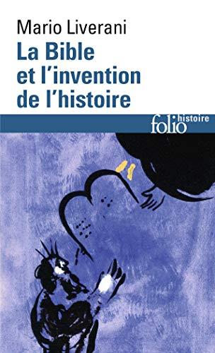 Bible Et L Invention de L (Folio Histoire) (English and French Edition): Mario Liverani