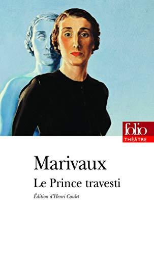 Le prince travesti: Marivaux, Pierre de