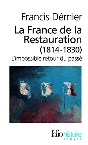 9782070396818: La France de la Restauration (1814-1830): L'impossible retour du passé