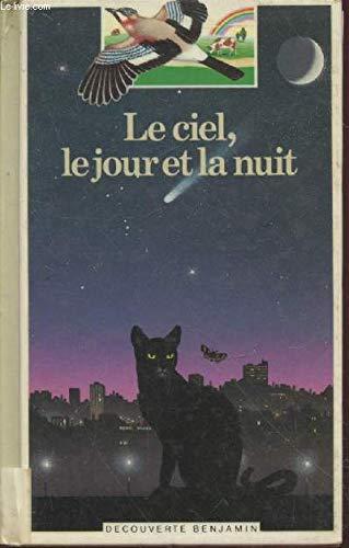 9782070397174: Le ciel, le jour et la nuit (Decouverte Benjamin) (French Edition)