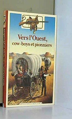 9782070397549: Vers l'ouest, cow-boys et pionniers