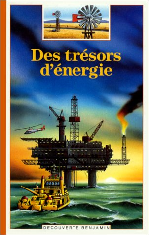 9782070397907: DES Tresors d'Energie (Decouverte Benjamin) (French Edition)