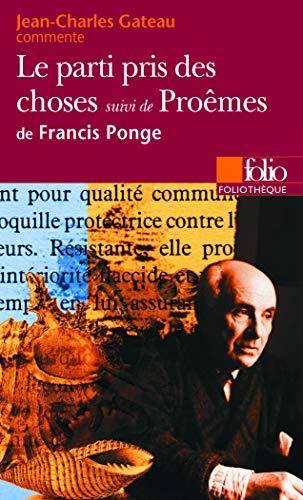 Le Parti pris des choses suivi de: Jean-Charles Gateau