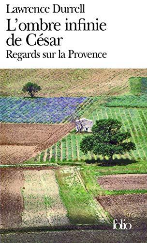 9782070400201: L'ombre infinie de César: Regards sur la Provence