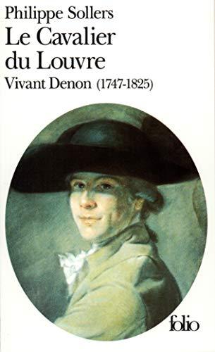 9782070400461: Le Cavalier du Louvre: Vivant Denon (1747-1825) (Folio)