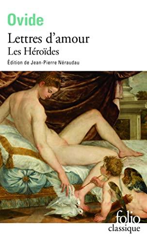 9782070401536: Lettres d'amour: Les Héroïdes