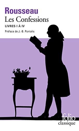 CONFESSIONS ROUSSEAU LIVRES I À IV (LES): ROUSSEAU JEAN-JACQUES