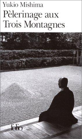 PÃ lerinage aux trois montagnes [Mass Market: Yukio Mishima