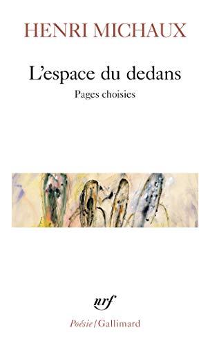 9782070404650: L'Espace du dedans : Pages choisies, 1927-1959