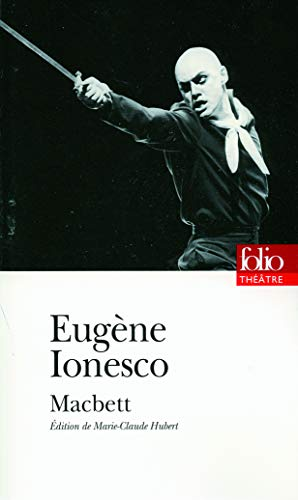Macbett Ionesco (Folio Theatre) (French Edition) (2070404889) by Ionesco, Eugene