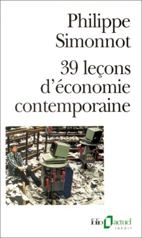39 Lecons D Econ Contem (Collection Folio/Actuel) (English and French Edition): Philippe Simonnot