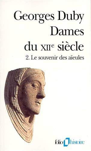 9782070406111: Dames du XIIe siècle (Tome 2-Le souvenir des aïeules)