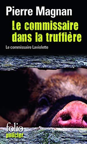 9782070406562: Le Commissaire Dans la Truffiere (Commissaire LaViolette Mystery) (French Edition)