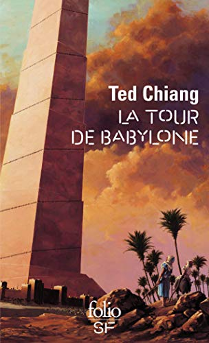 Tour de Babylone (Folio Science Fiction) (English and French Edition) (2070406881) by Ted Chiang