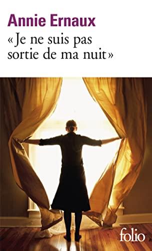 9782070407163: Je Ne Suis Pas Sortie De Ma Nuit (Folio) (French Edition)