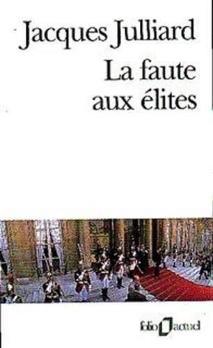 9782070407569: Faute Aux Elites (Folio Actuel) (French Edition)