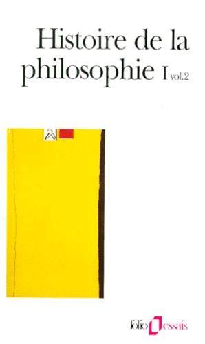 9782070407781: Histoire de la philosophie (Tome 1 Volume 2)-Antiquité - Moyen Âge) (Folio Essais)