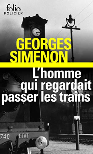 9782070408368: L'Homme qui regardait passer les trains (English and French Edition)