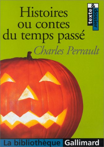 Histoires ou contes du temps passé : Perrault, Charles, Messière,