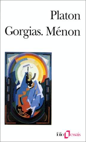 9782070409969: Gorgias ou De la rhétorique - Ménon ou De la vertu