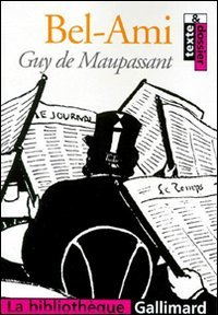 Bel Ami [Jul 13, 1999] Maupassant, Guy: Guy de Maupassant