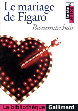 La folle journée, ou, Le mariage de Figaro: Pierre-Augustin Caron de Beaumarchais