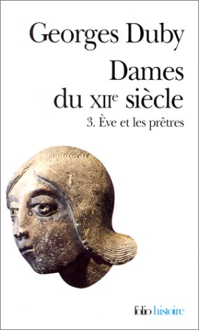 9782070410187: Dames du XIIe siècle (Tome 3-Ève et les prêtres)