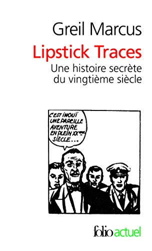 Lipstick Traces (Folio Actuel) (French Edition) (2070410773) by Marcus, Greil