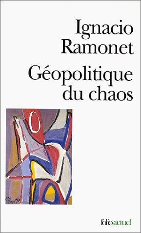 Geopolitique Du Chaos (Folio Actuel) (French Edition): Ramonet, Ignacio
