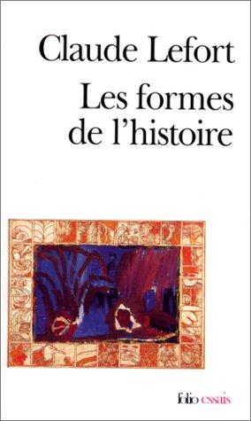 Formes de L Histoire (Folio Essais) (French Edition) (2070411842) by Lefort, Claude