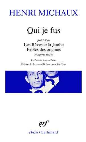 9782070412693: Qui je fus/Les R�ves et la Jambe/Fables de origines (Po�sie/Gallimard)