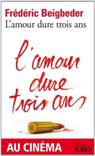9782070414574: L'Amour Dure Trois Ans (Folio)