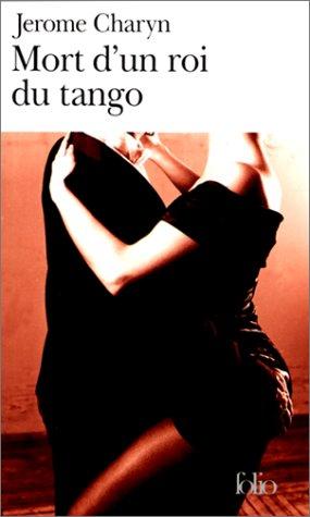 9782070414581: Mort D Un Roi Du Tango (Folio) (French Edition)