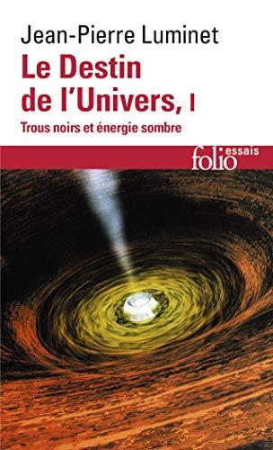 9782070414604: Le Destin de l'Univers (Tome 1): Trous noirs et énergie sombre