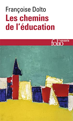 9782070415243: Les Chemins De L'Education (Folio Essais)