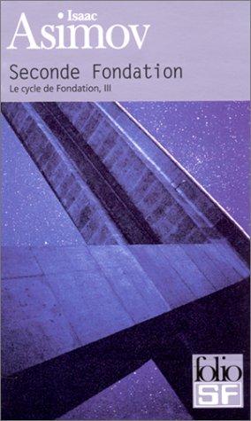 9782070416110: Cycle De Fondation 3/Seconde Fondation (French Edition)