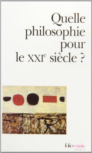 9782070417445: Quelle philosophie pour le XXIe siècle ?