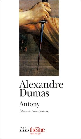 Antony (Folio Theatre) (English and French Edition): Alexandre Dumas