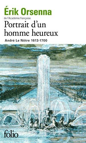 PORTRAIT D'UN HOMME HEUREUX ANDRÉ LE NÔTRE 1613-17: ORSENNA ERIK