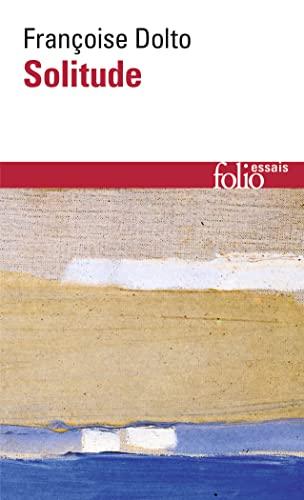 9782070419906: Solitude Dolto (Folio Essais) (French Edition)