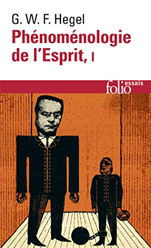 Phenomenologie de l'Esprit I (Folio Essais) (French: G. W. F.