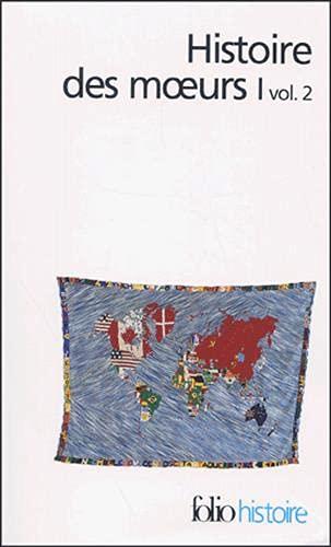 9782070422579: Histoire des moeurs, tome 1, volume 2 : Les Coordonnées de l'homme et la Culture matérielle