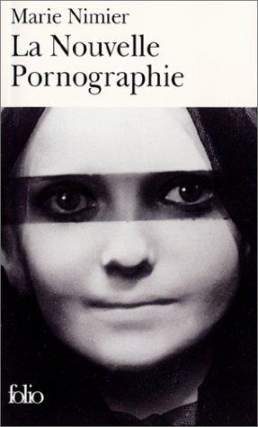 La Nouvelle Pornographie [Mar 31, 2002] Nimier,: Marie Nimier