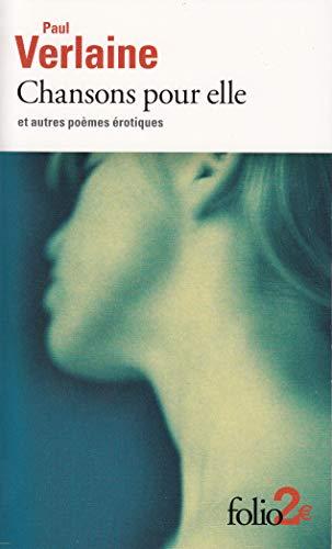9782070423217: Chansons pour elle et autres poèmes érotiques (Folio)