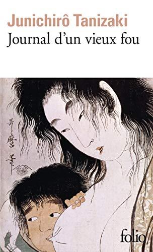 JOURNAL D'UN VIEUX FOU: TANIZAKI JUNICHIR�