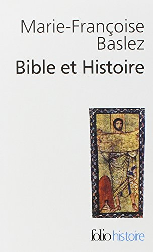 9782070424184: Bible Et Histoire (Folio Histoire) (English and French Edition)