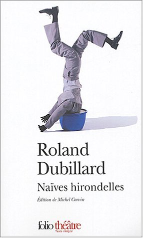 9782070426461: Naives Hirondelles (Folio Theatre) (English and French Edition)
