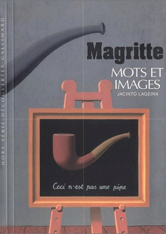 Magritte: Mots et Images (9782070427444) by Jacinto Lageira