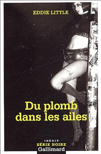 9782070428052: Plomb Dans Les Ailes (Serie Noire 2) (English and French Edition)